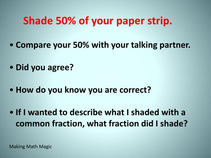 Shade 50% of your paper strip.