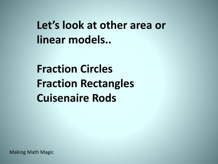 Let's look at other area or linear models..