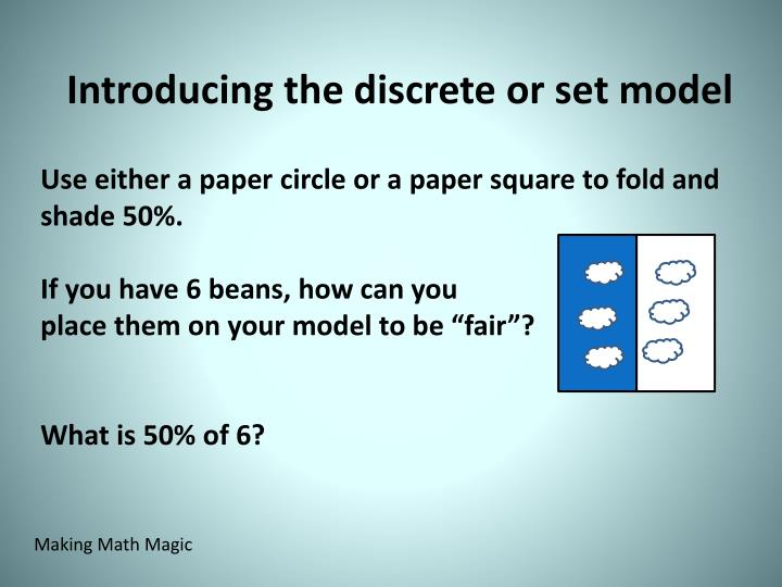 Introducing the discrete or set model