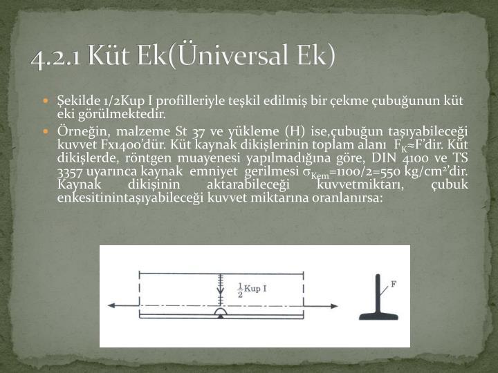 4.2.1 Küt Ek(Üniversal Ek)