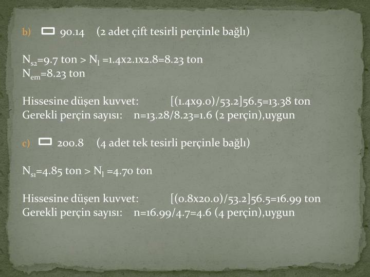 90.14(2 adet çift tesirli perçinle bağlı)