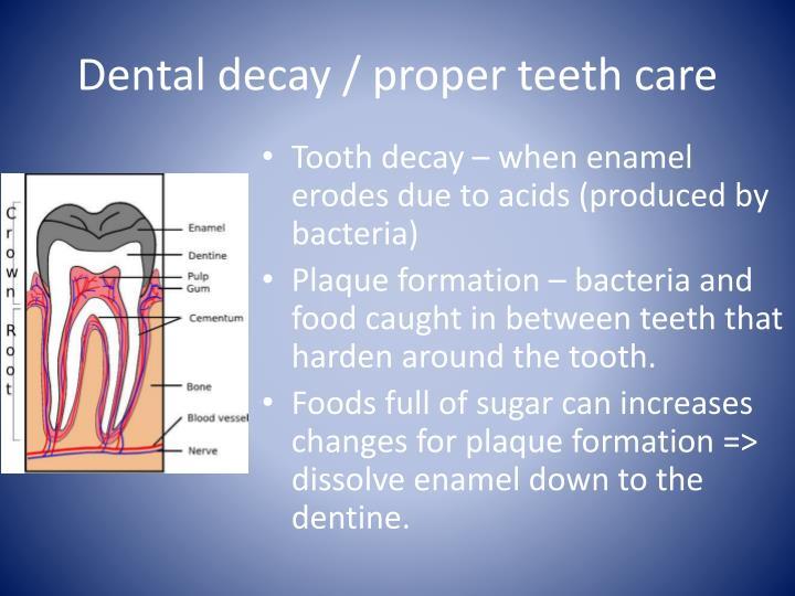 Dental decay / proper teeth care