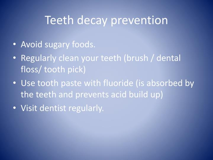 Teeth decay prevention