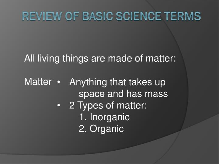 All living things are made of matter: