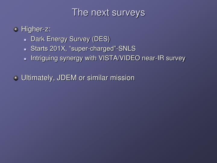 The next surveys