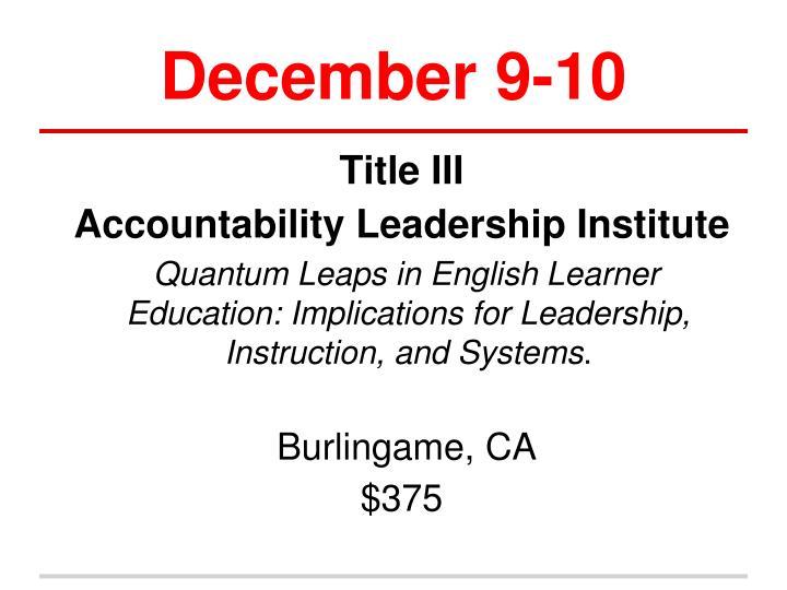 December 9-10