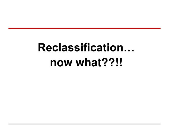 Reclassification…