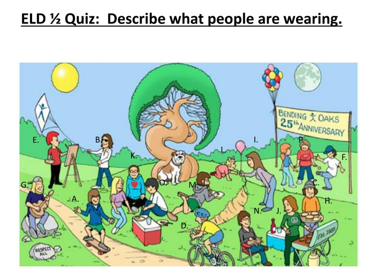 eld quiz describe what people are wearing