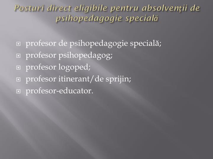 Posturi direct eligibile pentru absolvenţii de psihopedagogie specială