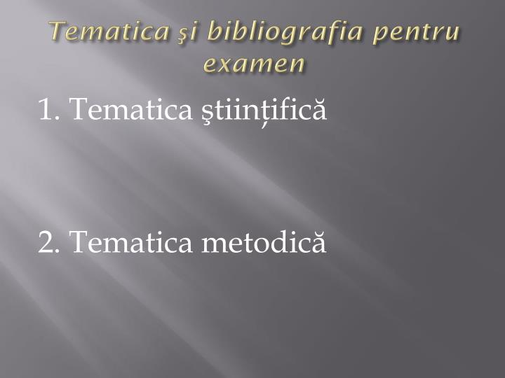 Tematica şi bibliografia pentru examen