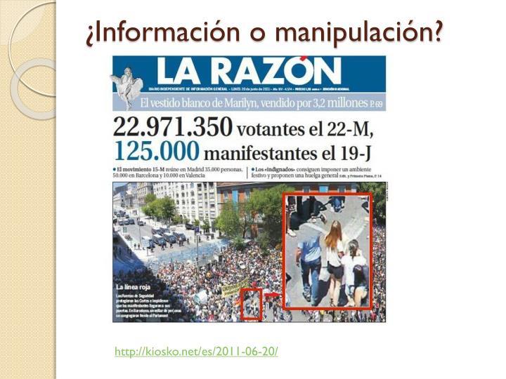 ¿Información o manipulación?