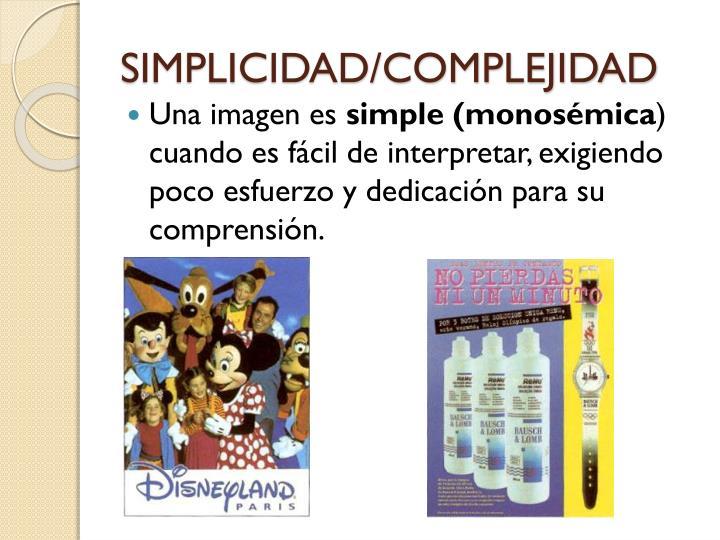 SIMPLICIDAD/COMPLEJIDAD