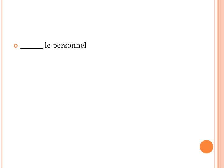 ______ le personnel