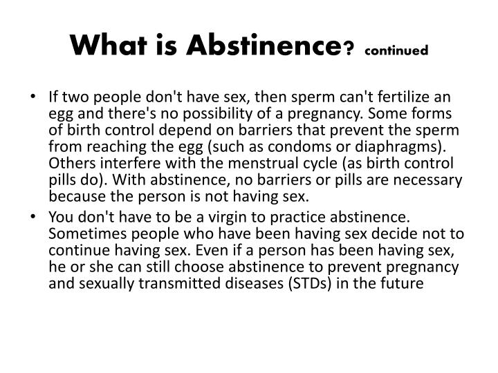 What is abstinence continued