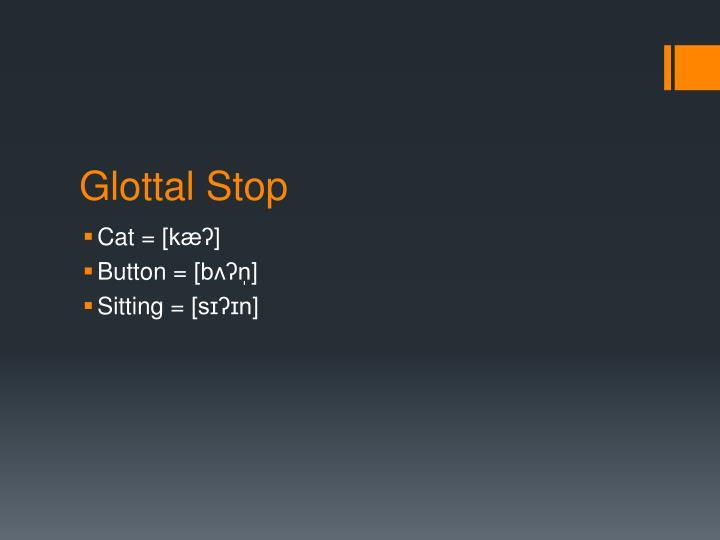 Glottal Stop
