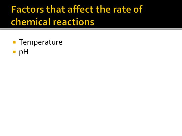 Factors that affect the rate of chemical reactions