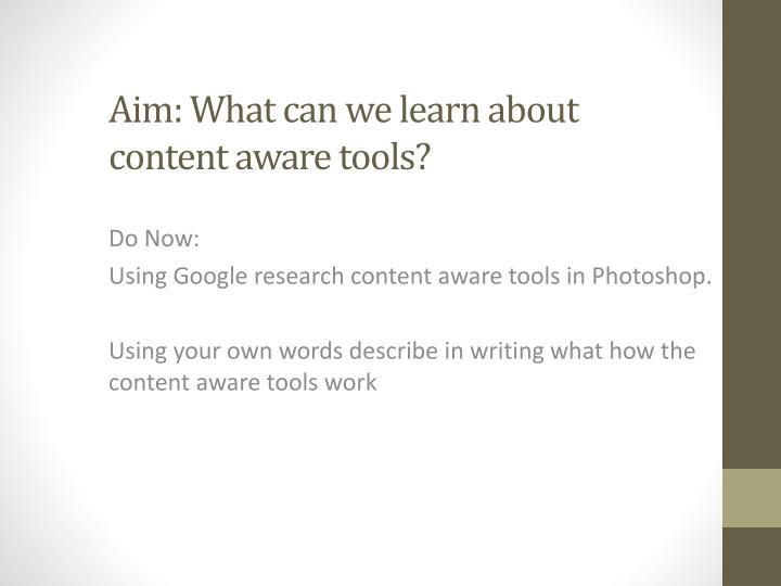 Aim what can we learn about content aware tools