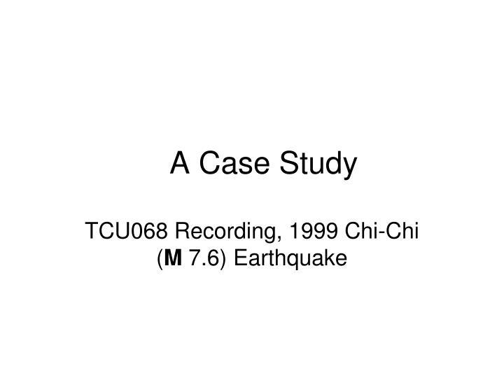A Case Study