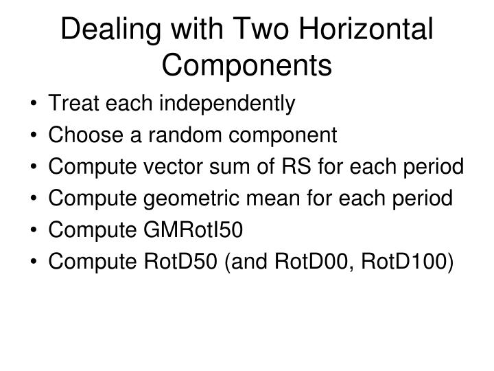 Dealing with Two Horizontal Components