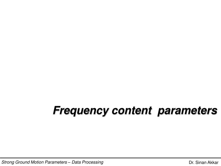 Frequency content  parameters