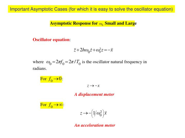 Important Asymptotic Cases (for which it is easy to solve the oscillator equation)