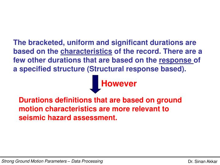 The bracketed, uniform and significant durations are based on the