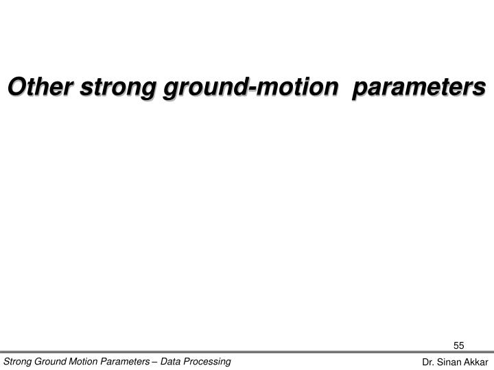 Other strong ground-motion