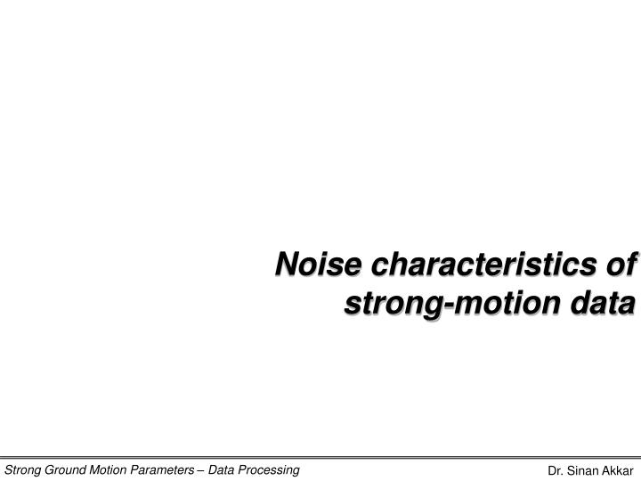 Noise characteristics of strong-motion data