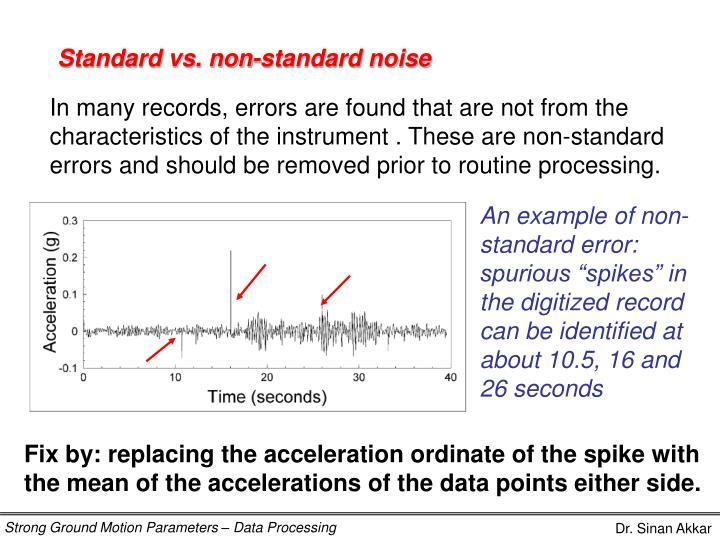 Standard vs. non-standard noise