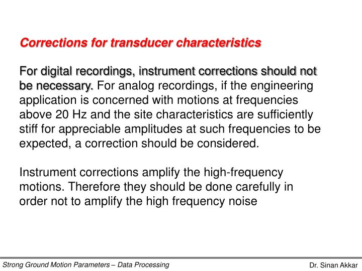 Corrections for transducer characteristics