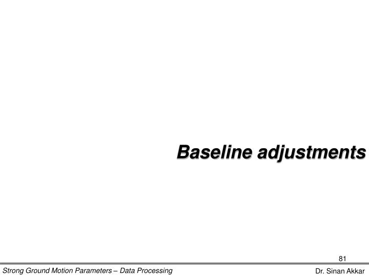 Baseline adjustments