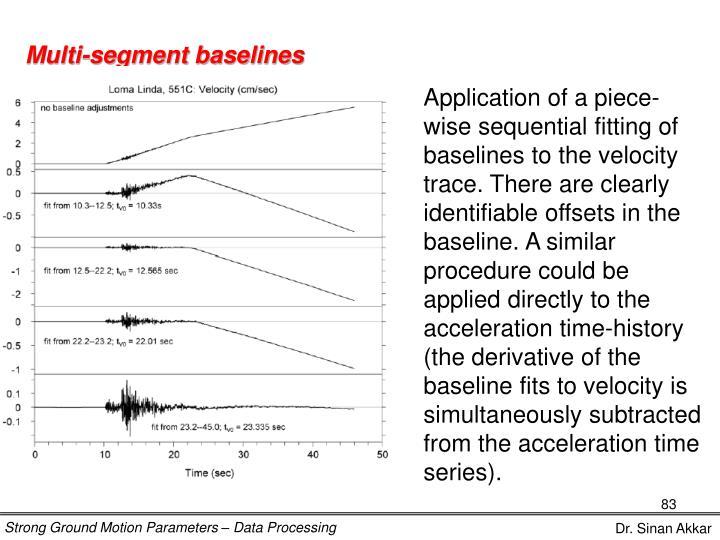Multi-segment baselines