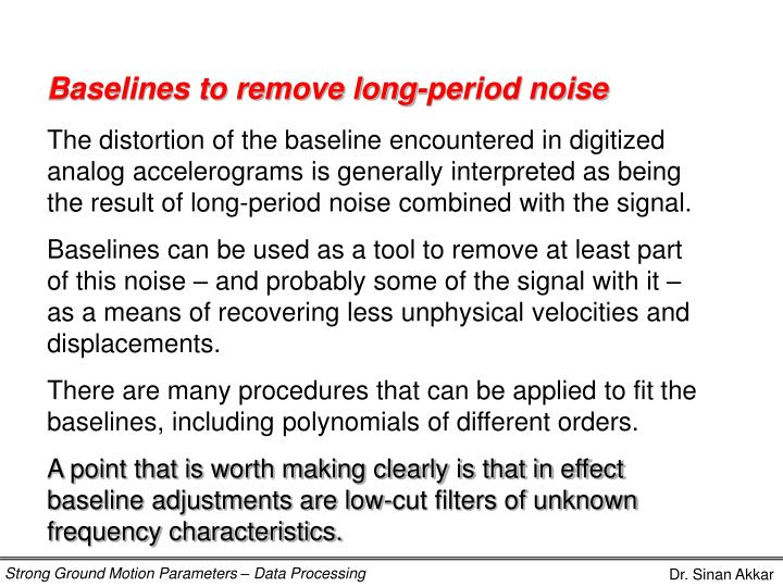 Baselines to remove long-period noise