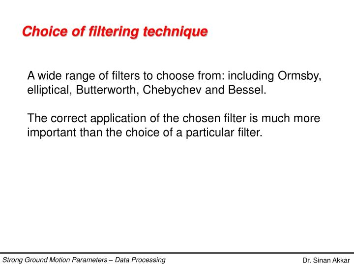 Choice of filtering technique