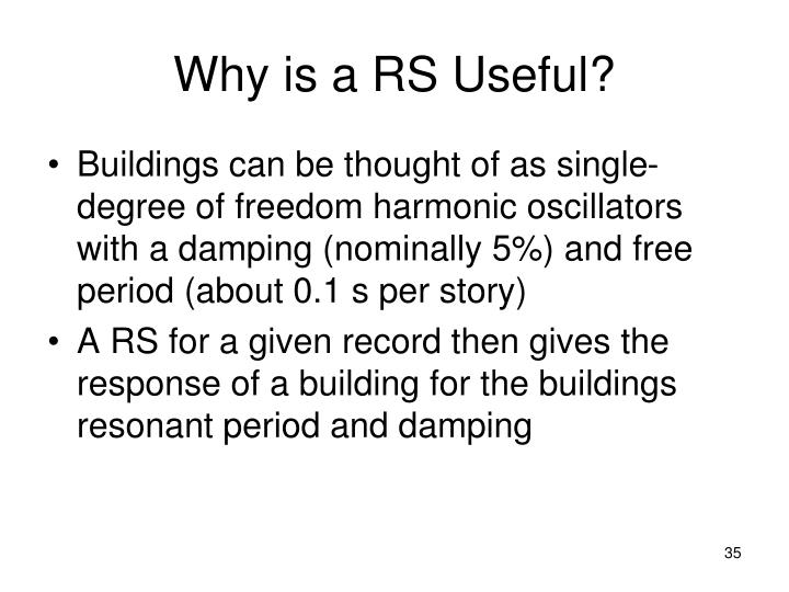 Why is a RS Useful?