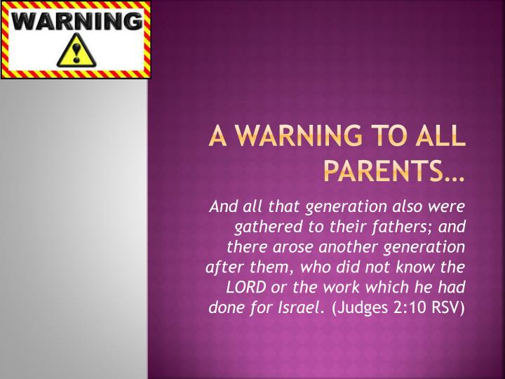 A warning to all parents…