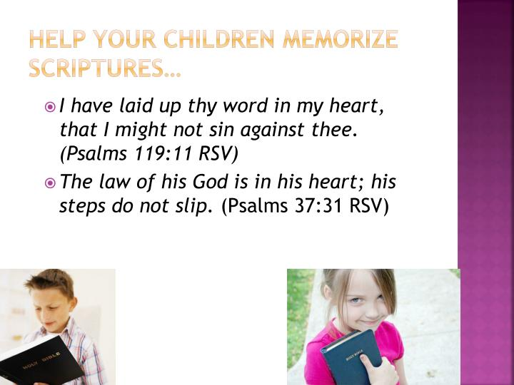 Help your children Memorize scriptures…