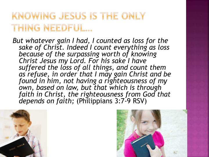 Knowing Jesus Is The only thing needful…