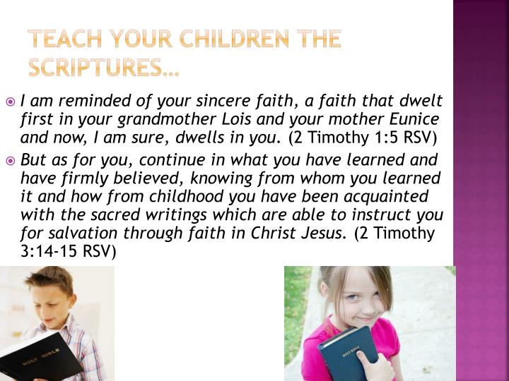 Teach Your children the scriptures…