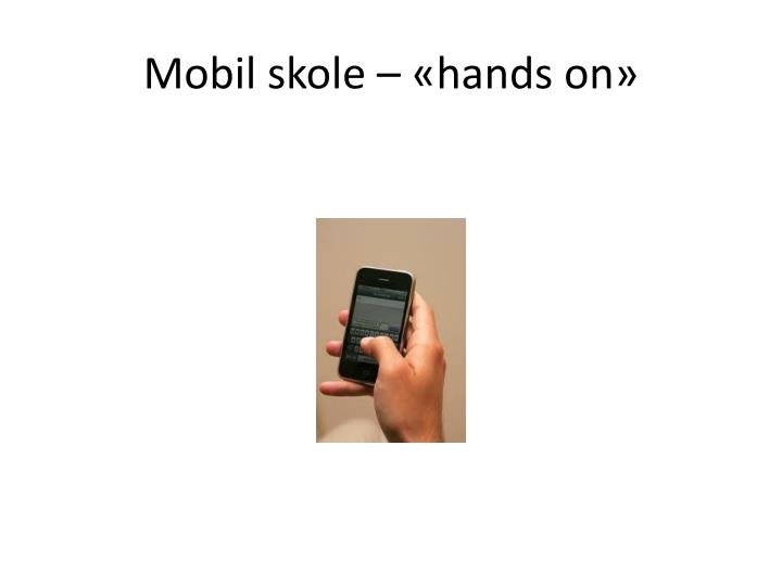 Mobil skole – «hands on»