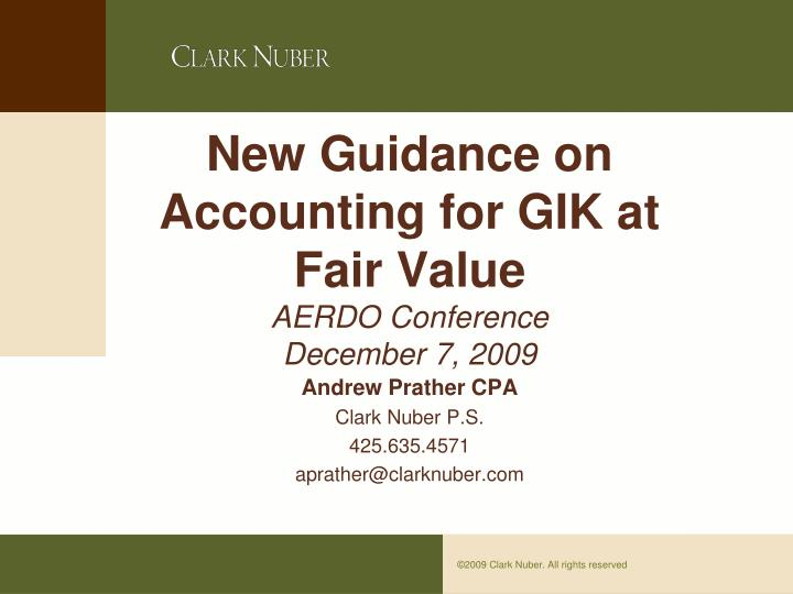 New guidance on accounting for gik at fair value aerdo conference december 7 2009