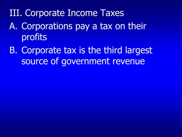 III. Corporate Income Taxes