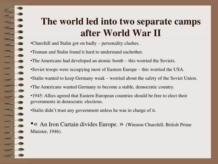 The world led into two separate camps after World War II