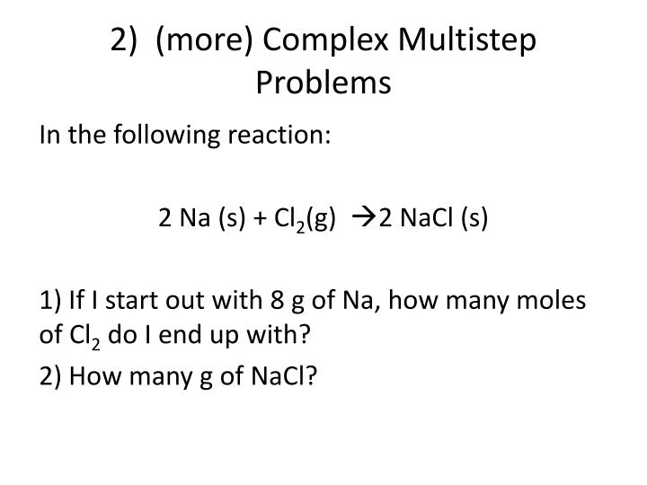 2)  (more) Complex Multistep Problems