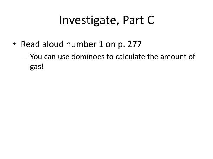 Investigate, Part C
