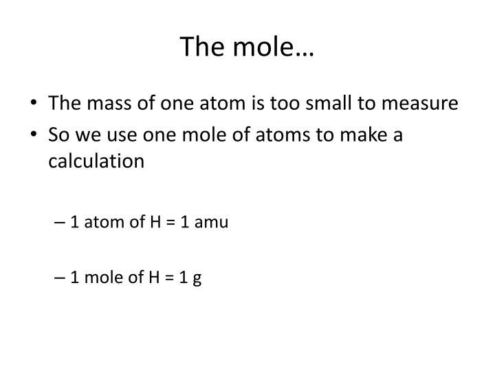 The mole…