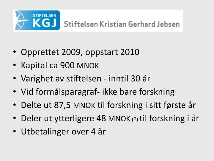 Opprettet 2009, oppstart 2010