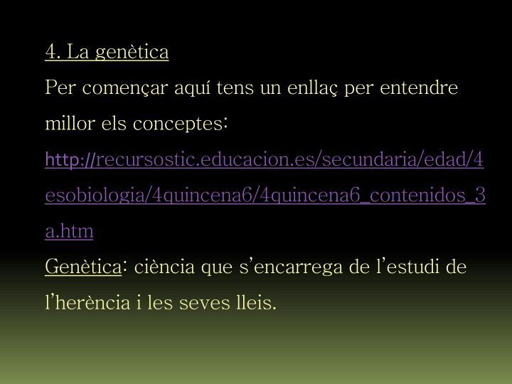 4. La genètica
