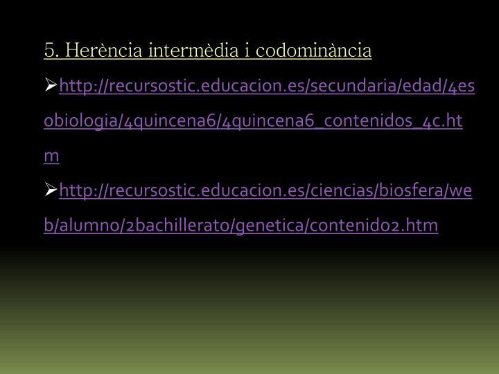 5. Herència intermèdia i codominància