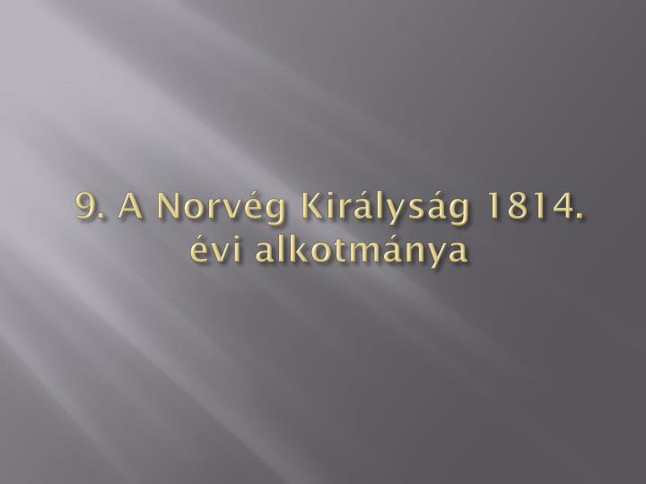 9. A Norvég Királyság 1814. évi alkotmánya